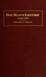 Cover of: What happened during one man's lifetime, 1840-1920