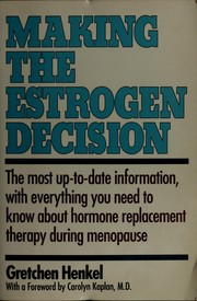 Cover of: Making the estrogen decision | Gretchen Henkel