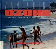 Cover of: Vanishing ozone: protecting earth from ultraviolet radiation