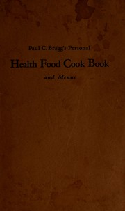 Cover of: Paul C. Bragg's personal health food cook book and menus