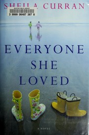 Cover of: Everyone she loved | Sheila Curran