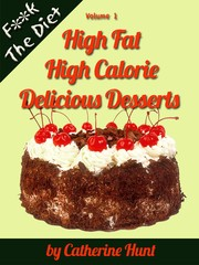 Cover of: High Fat High Calorie Delicious Desserts |
