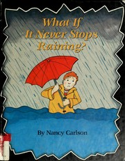 Cover of: What if it never stops raining?