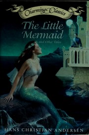 Cover of: The little mermaid and other tales | Hans Christian Andersen