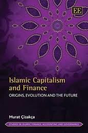 Cover of: ISLAMIC CAPITALISM AND FINANCE: ORIGINS, EVOLUTION AND THE FUTURE by