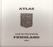 Atlas van de provincie Friesland by Jacob Kuyper