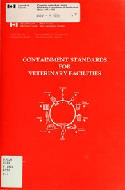 Cover of: Containment standards for veterinary facilities | Canada. Agriculture and Agri-Food Canada. Food Production and Inspection Branch