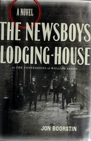Cover of: The newsboys' lodging house, or, The confessions of William James