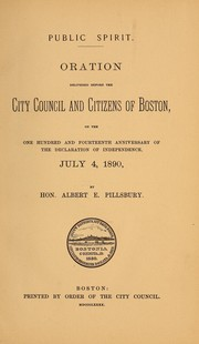 Cover of: Public spirit: oration delivered before the city council and citizens of Boston, on the one hundred and fourteenth anniversary of the declaration of independence, July 4, 1890