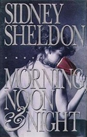 Cover of: Morning,noon and night. | Sidney Sheldon