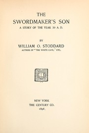 Cover of: The swordmaker's son: a story of the year 30 A. D.