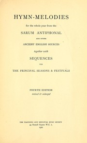 Cover of: Hymn-melodies for the whole year from the Sarum antiphonal and other ancient English sources together with sequences for the principal seasons & festivals