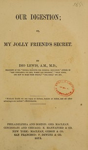Cover of: Our digestion, or, My jolly friend's secret