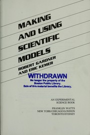 Cover of: Making and using scientific models