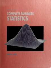 Cover of: Complete business statistics | Amir D. Aczel