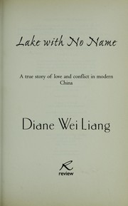 Cover of: LAKE WITH NO NAME: A TRUE STORY OF LOVE AND CONFLICT IN MODERN CHINA