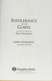 Cover of: Intolerance and the Gospel: selected texts from the New Testament
