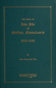 Cover of: The family of John Pike of Newbury, Massachusetts (some descendants), 1635-1995 by Allen Raymond Pike
