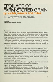 Cover of: SPOILAGE OF FARM-STORED GRAIN BY MOLDS, INSECTS AND MITES IN WESTERN CANADA | Canada. Dept. of Agriculture