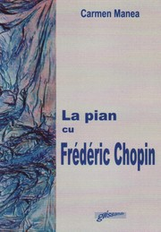 Cover of: La pian cu Frederic Chopin by