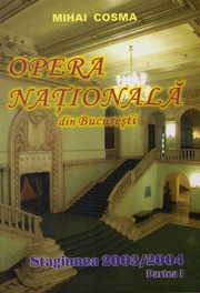 Cover of: Opera Nationala din Bucuresti. Stagiunea 2003/2004 by Mihai Cosma