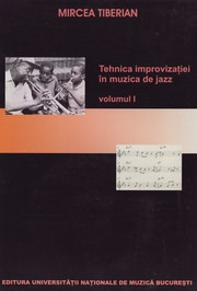 Cover of: Tehnica improvizatiei in muzica de jazz, vol. 1 by