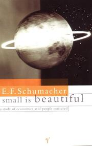 Cover of: Small is Beautiful | E. F. Schumacher
