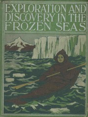 The story of exploration and adventure in the frozen seas by Prescott Holmes