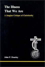 Cover of: The illness that we are: a Jungian critique of Christianity