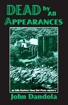 Cover of: Dead by all appearances: an Edie Koslow-Tony Del Plato mystery