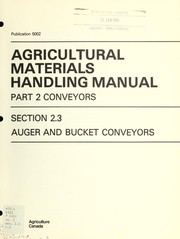 Cover of: Agricultural materials handling manual : Part 2, Conveyors ; Section 2.3, Auger and bucket conveyors | J. Pos