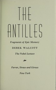 Cover of: The Antilles: Fragments of Epic Memory: The Nobel Lecture