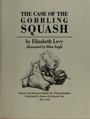 Cover of: The case of the gobbling squash