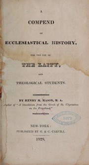 Cover of: A compend of ecclesiastical history of the use of the laity ...