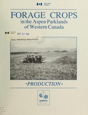 Forage crops in the aspen parklands of Western Canada by S. E. Beacom