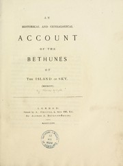 Cover of: An historical and genealogical account of the Bethunes of the Island of Sky | Whyte, Thomas Minister of Liberton