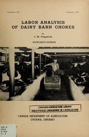Cover of: Labor analysis of dairy barn chores | Canada. Dept. of Agriculture