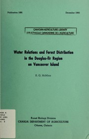 Cover of: Water relations and forest distribution in the Douglas-fir region on Vancouver Island | Canada. Dept. of Agriculture. Forest Biology Division.