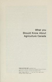 WHAT YOU SHOULD KNOW ABOUT AGRICULTURE CANADA by Canada. Dept. of Agriculture