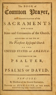 Book of common prayer, and administration of the sacraments and other rites and ceremonies of the Church ... by Episcopal Church