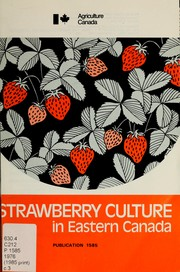 Cover of: Strawberry culture in Eastern Canada | Donald L. Craig