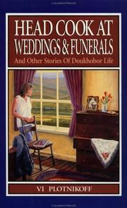Cover of: Head cook at weddings & funerals and other stories of Doukhobor life