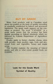 Cover of: BUY BY GRADE- CONSUMER GUIDE TO FOOD GRADES | Canada. Dept. of Agriculture