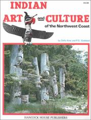 Indian Art and Culture of the Northwest Coast by Della Kew