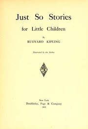 Just so stories for little children by Rudyard Kipling