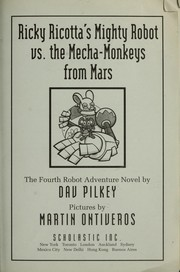 Cover of: Ricky Ricotta's mighty robot vs. the mecha-monkeys from Mars | Dav Pilkey