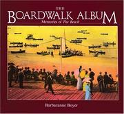 Cover of: The boardwalk album | Barbaranne Boyer