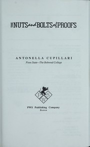 Cover of: The nuts and bolts of proofs | Antonella Cupillari