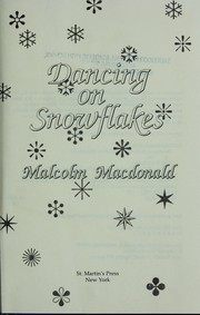 Dancing on snowflakes by Macdonald, Malcolm