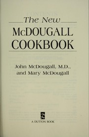 Cover of: The new McDougall cookbook